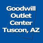 Goodwill Outlet Center Tuscon, AZ